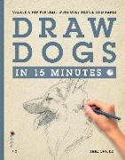 Cover-Bild zu Spicer, Jake: Draw Dogs in 15 Minutes (eBook)