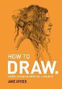 Cover-Bild zu Spicer, Jake: How To Draw (eBook)
