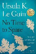 Cover-Bild zu Le Guin, Ursula K.: No Time to Spare