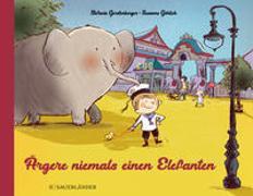 Cover-Bild zu Gerstenberger, Stefanie: Ärgere niemals einen Elefanten