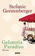 Cover-Bild zu Gerstenberger, Stefanie: Gelateria Paradiso