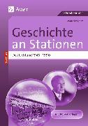 Cover-Bild zu Geschichte an Stationen Deutschland 1945-1990 von Englert, Marc