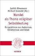 Cover-Bild zu Wandel als Thema religiöser Selbstdeutung von Könemann, Judith (Hrsg.)