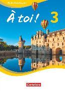 Cover-Bild zu À toi !, Bayern, Band 3, Schülerbuch, Festeinband von Domdey, Sabine