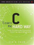 Cover-Bild zu Learn C the Hard Way von Shaw, Zed A.