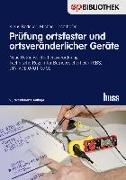 Cover-Bild zu Prüfung ortsfester und ortsveränderlicher Geräte von Bödeker, Klaus
