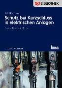 Cover-Bild zu Schutz bei Kurzschluss in elektrischen Anlagen von Kny, Karl-Heinz