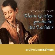 Cover-Bild zu Kleine Geistesgeschichte des Lachens (Ungekürzt) (Audio Download) von Richert, Friedemann