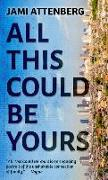 Cover-Bild zu Attenberg, Jami: All This Could Be Yours