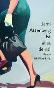 Cover-Bild zu Attenberg, Jami: Ist alles deins!