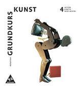 Cover-Bild zu Grundkurs Kunst 4. Aktion, Kinetik, Neue Medien von Klant, Michael (Hrsg.)