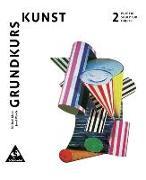 Cover-Bild zu Grundkurs Kunst 2. Plastik, Skulptur, Objekt. Neubearbeitung von Klant, Michael