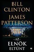 Cover-Bild zu Clinton, Bill: Az elnök eltunt (eBook)