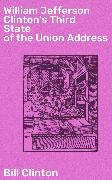 Cover-Bild zu Clinton, Bill: William Jefferson Clinton's Third State of the Union Address (eBook)