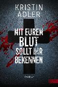 Cover-Bild zu Mit eurem Blut sollt ihr bekennen (eBook) von Adler, Kristin
