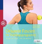Cover-Bild zu Gesunde Faszien. Ihr Trainingsprogramm (eBook) von Fengler, Arndt