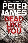 Cover-Bild zu James, Peter: Dead Like You