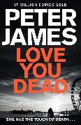 Cover-Bild zu James, Peter: Love You Dead