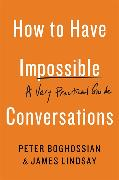 Cover-Bild zu Boghossian, Peter: How to Have Impossible Conversations