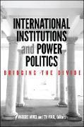 Cover-Bild zu International Institutions and Power Politics (eBook) von Wivel, Anders (Hrsg.)