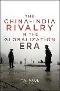 Cover-Bild zu The China-India Rivalry in the Globalization Era (eBook) von Paul, T. V. (Hrsg.)