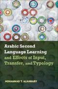 Cover-Bild zu Arabic Second Language Learning and Effects of Input, Transfer, and Typology (eBook) von Alhawary, Mohammad T.