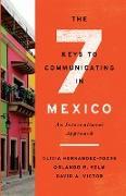 Cover-Bild zu The Seven Keys to Communicating in Mexico (eBook) von Kelm, Orlando R.