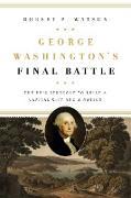 Cover-Bild zu George Washington's Final Battle (eBook) von Watson, Robert P.