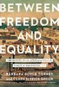 Cover-Bild zu Between Freedom and Equality (eBook) von Torrey, Barbara Boyle