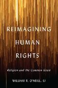 Cover-Bild zu Reimagining Human Rights (eBook) von O'Neill, William R.