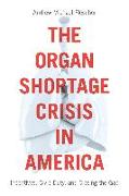 Cover-Bild zu The Organ Shortage Crisis in America (eBook) von Flescher, Andrew Michael