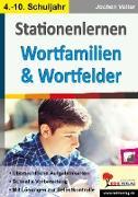 Cover-Bild zu Stationenlernen Wortfamilien & Wortfelder von Vatter, Jochen