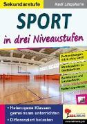 Cover-Bild zu Sport ... in drei Niveaustufen / Sekundarstufe (eBook) von Lütgeharm, Rudi