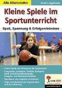 Cover-Bild zu Kleine Spiele im Sportunterricht (eBook) von Lütgeharm, Rudi