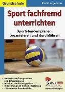 Cover-Bild zu Sport fachfremd unterrichten / Grundschule (eBook) von Lütgeharm, Rudi