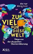 Cover-Bild zu Klingholz, Reiner: Zu viel für diese Welt (eBook)