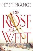 Cover-Bild zu Prange, Peter: Die Rose der Welt
