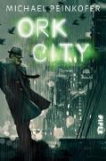 Cover-Bild zu Ork City (eBook) von Peinkofer, Michael