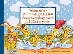 Cover-Bild zu Praml, Sabine: Wenn sieben grummelige Hasen quietschvergnügt durch Pfützen rasen
