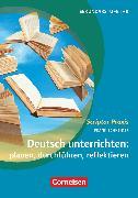 Cover-Bild zu Scriptor Praxis, Deutsch unterrichten: planen, durchführen, reflektieren, Sekundarstufe I und II, Buch von Schneider, Frank