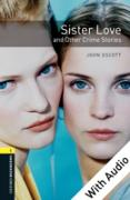 Cover-Bild zu Sister Love and Other Crime Stories - With Audio Level 1 Oxford Bookworms Library (eBook) von Escott, John