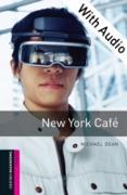 Cover-Bild zu New York Cafe - With Audio Starter Level Oxford Bookworms Library (eBook) von Dean, Michael