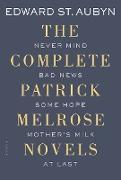 Cover-Bild zu St Aubyn, Edward: The Complete Patrick Melrose Novels: Never Mind, Bad News, Some Hope, Mother's Milk, and at Last