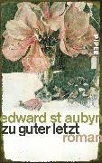 Cover-Bild zu Aubyn, Edward St: Zu guter Letzt (eBook)
