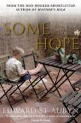 Cover-Bild zu Aubyn, Edward St: Some Hope (eBook)