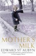 Cover-Bild zu St Aubyn, Edward: Mother's Milk (eBook)
