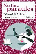 Cover-Bild zu Aubyn, Edward St: No tinc paraules (eBook)