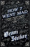 Cover-Bild zu How 7 Went Mad (eBook) von Stoker, Bram