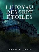 Cover-Bild zu Le joyau des sept étoiles (eBook) von Stoker, Bram