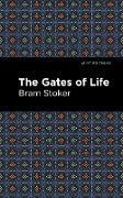 Cover-Bild zu The Gates of Life (eBook) von Stoker, Bram